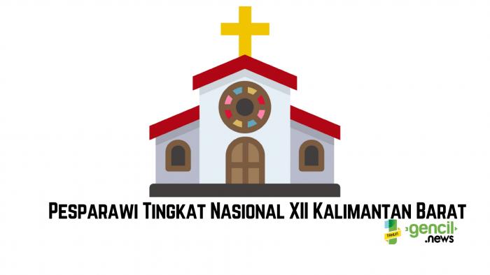 Sukseskan Event Pesparawi Tingkat Nasional XII Kalimantan Barat