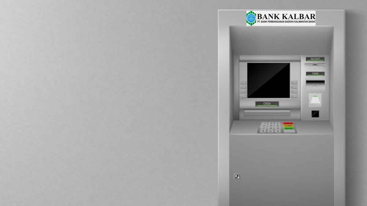 ATM Bank Kalbar Terdekat, Berikut Fitur dan Syarat Ketentuannya